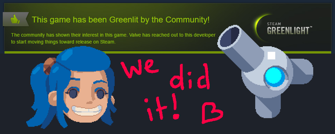 WE'VE BEEN GREENLIT ON STEAM!