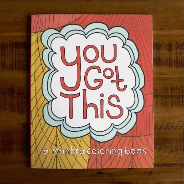 You Got This: A Mantra Coloring Book by Free Period