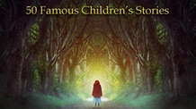 50 Famous Children's Stories