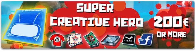 Pledge €200 or more: SUPER CREATIVE HERO