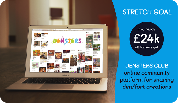 Our next Stretch goal is £24k, which will allow us to create an online community platform for you all to share your ideas and creations that you've made with the Densters with each other and the rest of the world!