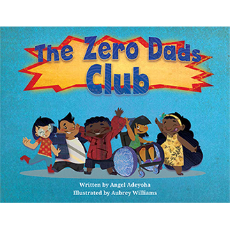 one of the titles from our last book set, The Zero Dads Club.