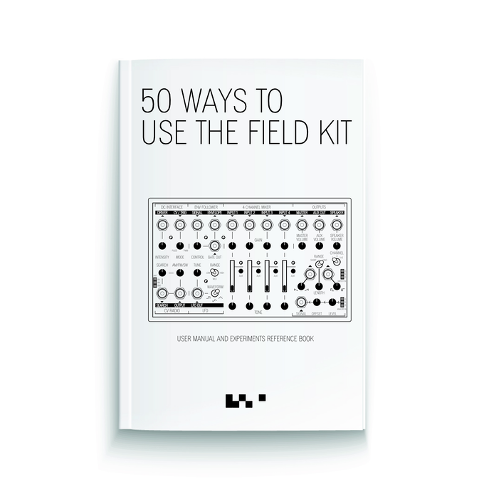 50 Ways To Use The Field Kit - Manual and Reference Guide for the Field Kit.