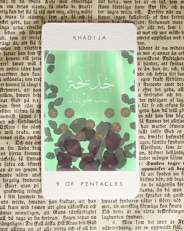 """(Rendering of 9 of Pentacles) """"She believed in me when all others disbelieved."""" --The Prophet Muhammad about his wife, Khadija, a successful businesswoman and first Muslim"""