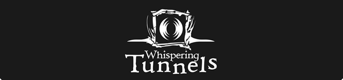 WHISPERING TUNNELS