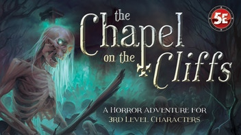The Chapel on the Cliffs - A Horror Module for 5th Edition