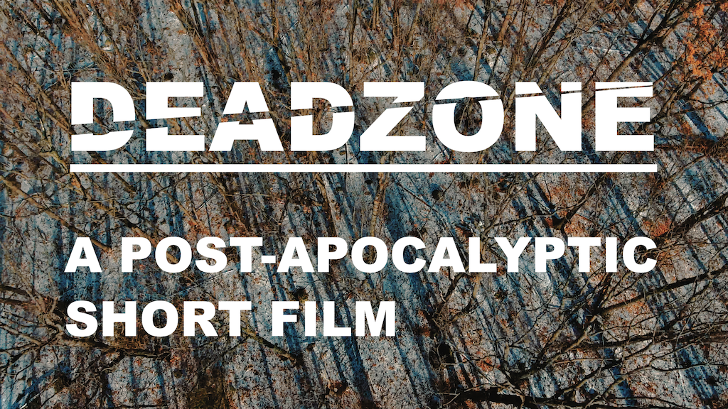 DEADZONE: A POST-APOCALYPTIC SHORT FILM project video thumbnail