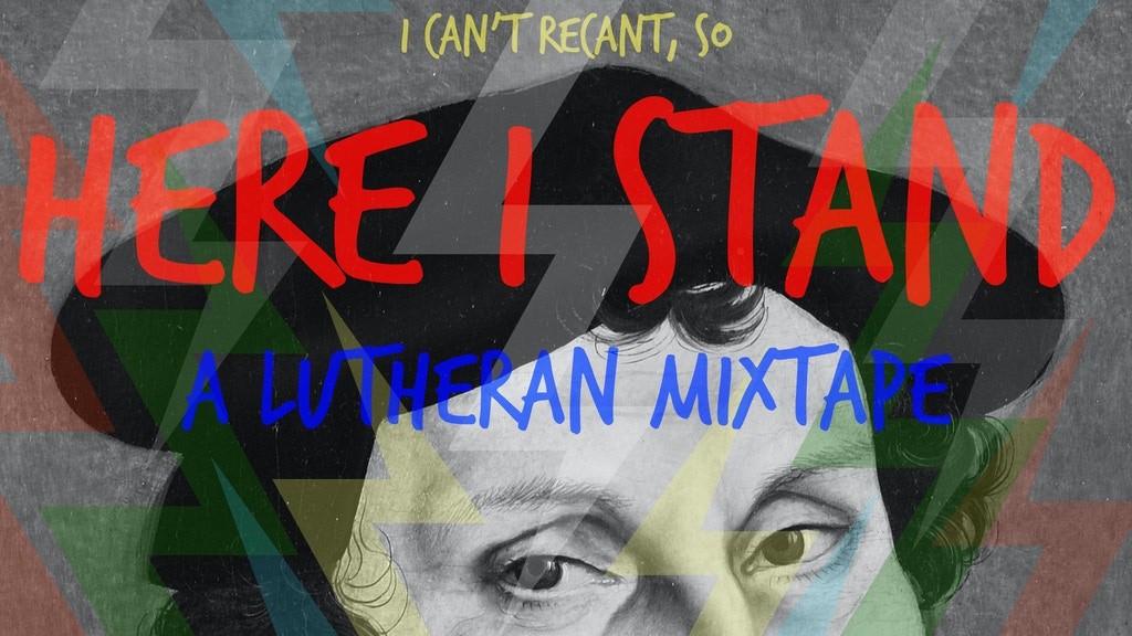 HERE I STAND: a Lutheran mixtape project video thumbnail