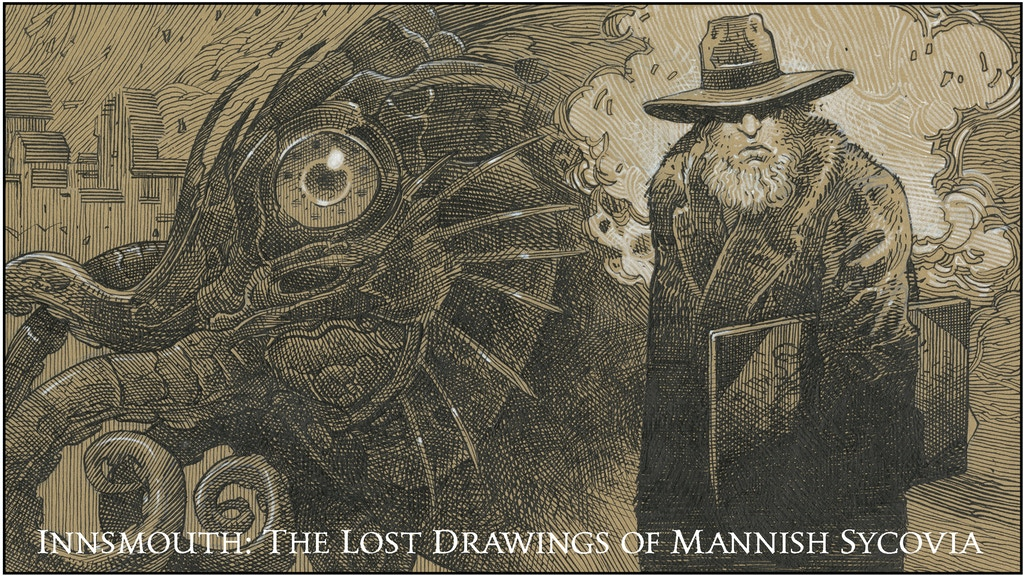 Innsmouth: The Lost Drawings of Mannish Sycovia project video thumbnail