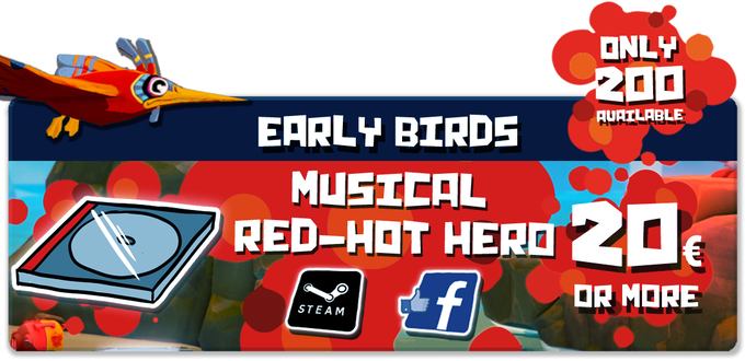 Pledge €20 or more: MUSICAL RED-HOT HERO EARLY BIRDS