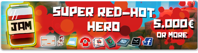 Pledge €5000 or more: SUPER RED-HOT HERO