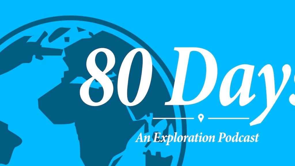 80 Days Podcast: Season 2 project video thumbnail