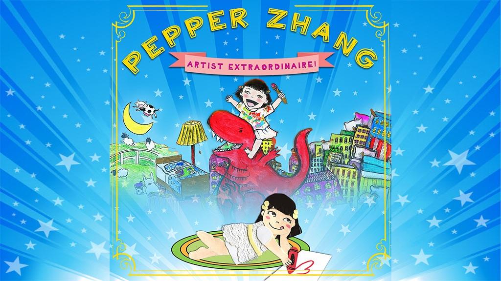 Pepper Zhang: Artist Extraordinaire! A Children's Book project video thumbnail