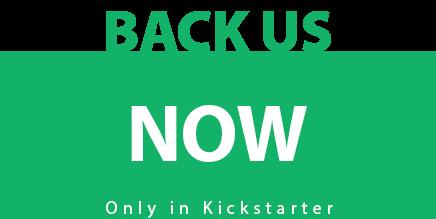 Contribuye ahora. Sólo en Kickstarter.