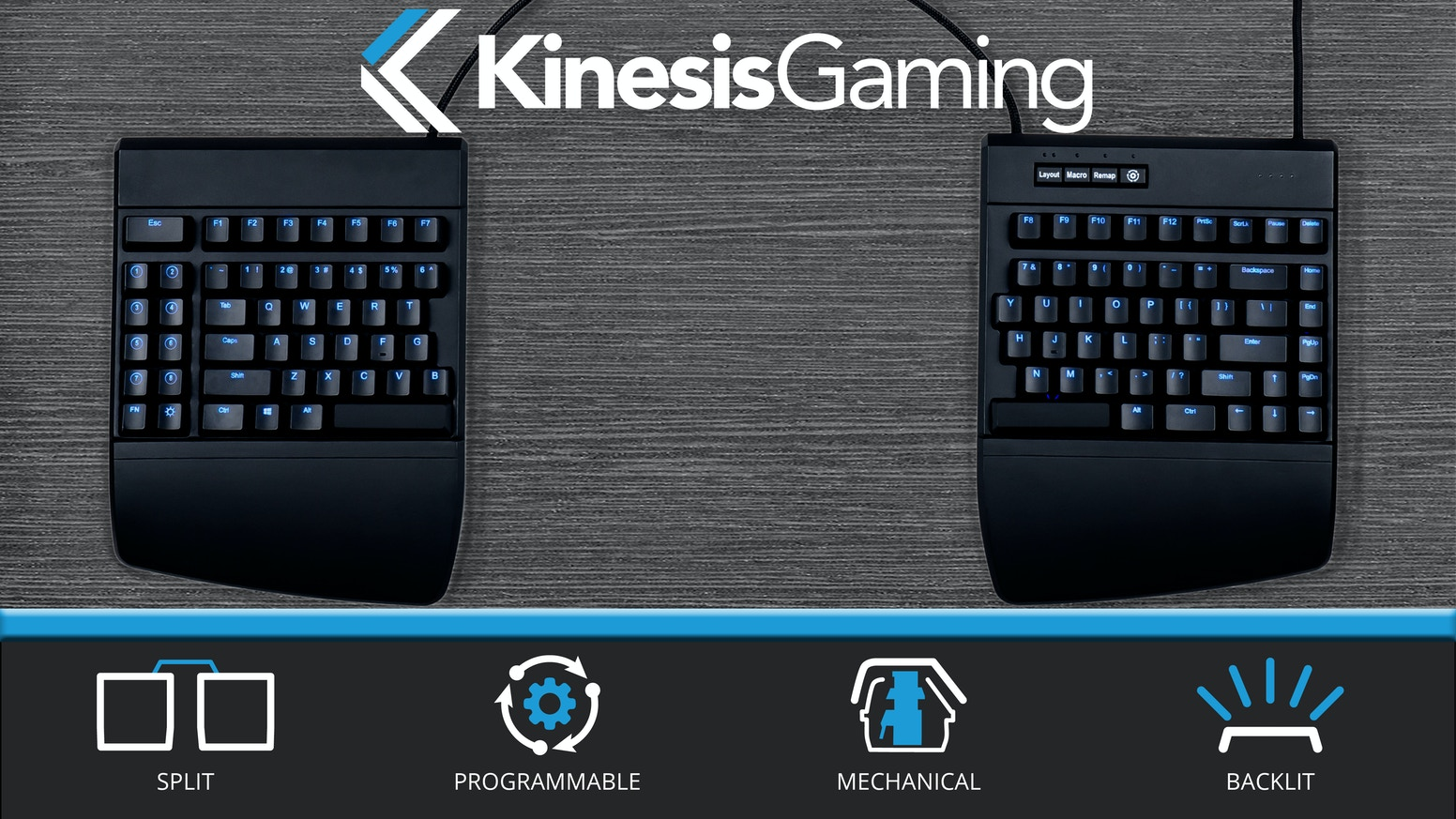 The first split keyboard designed specifically for gamers. Onboard programmable, Cherry mechanical, LED backlighting and much more. RGB model now available with cushioned palm supports. ORDER NOW at KinesisGaming.com. MSRP: $219.00 USD