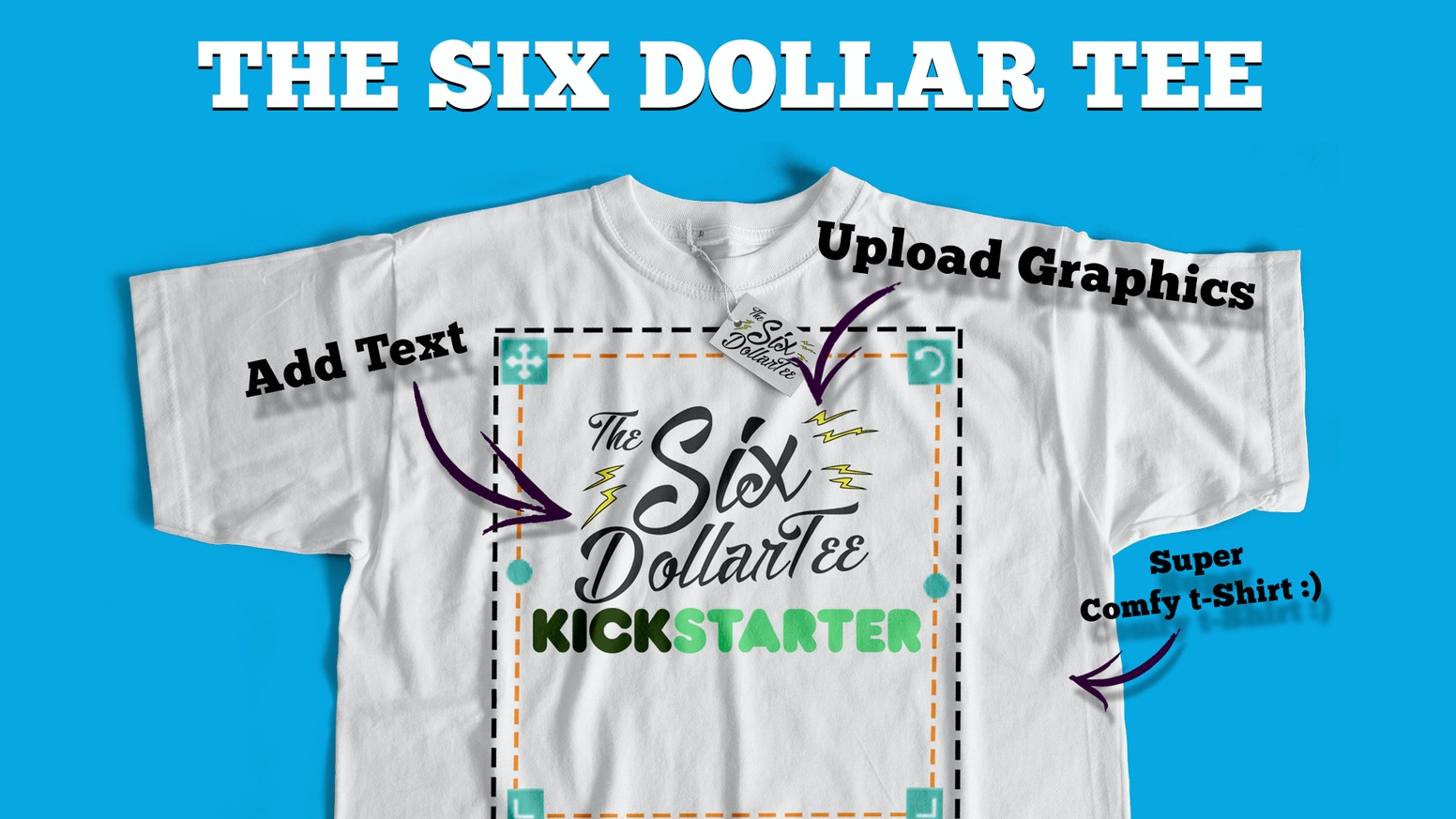 da29afbf The Six Dollar Tee - Custom T-Shirt by Pete Hackford — Kickstarter