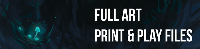 Click to access the FULL ART print and play files