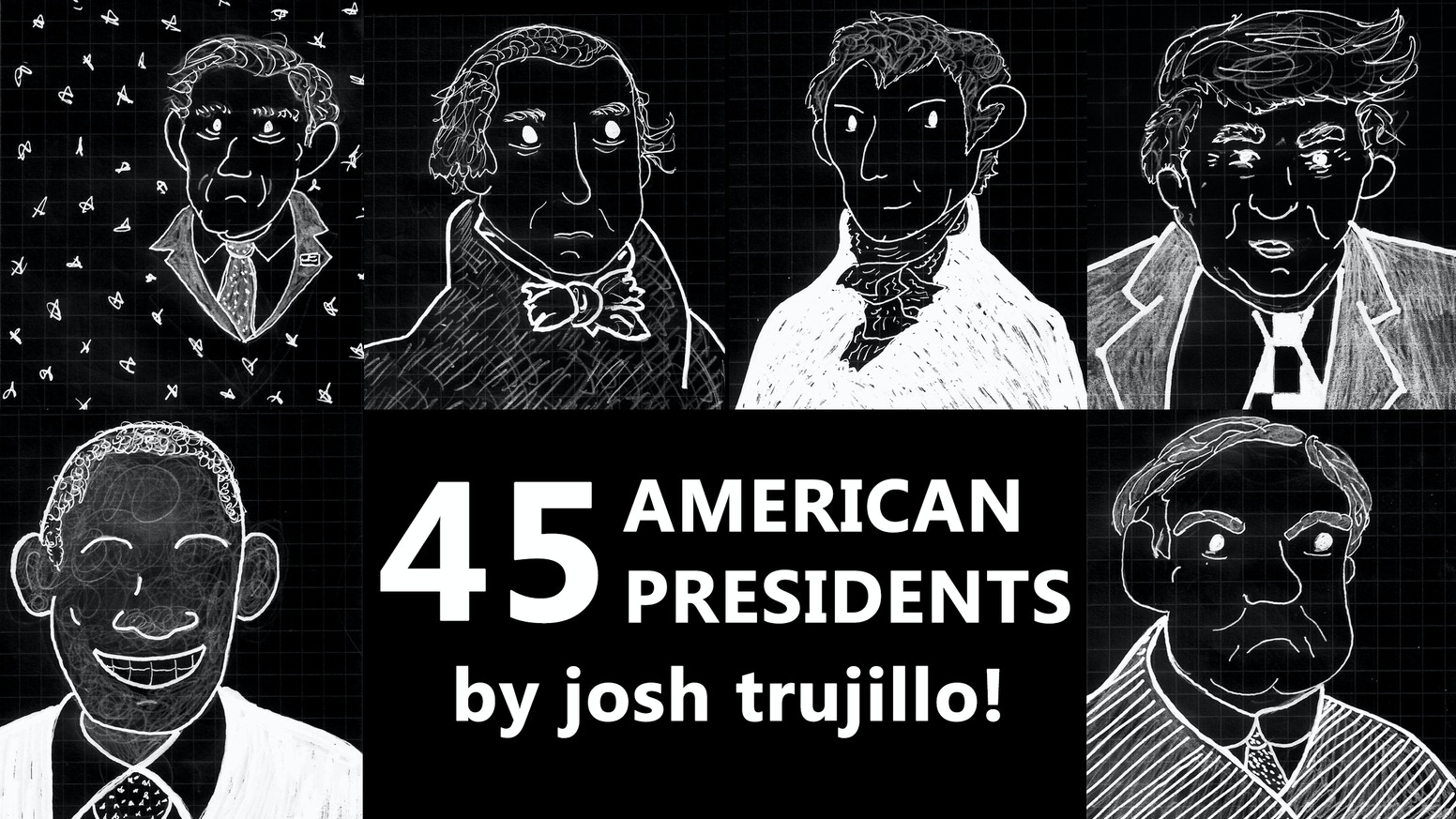 A limited edition sketchbook containing illustrations of all 45 American Presidents. Yes, all of them.