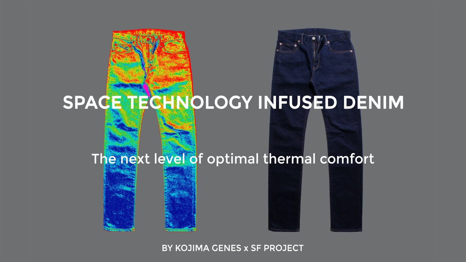 "Intelligent space technology into denim for optimal thermal comfort in all climate, ""less sweat"" in summer, ""less chill"" in winter"