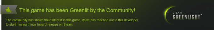 We've been Greenlit on Steam by the Community already!