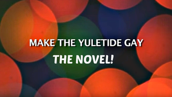 Make The Yuletide Gay - The Novel - MAKE 100 Limited Edition