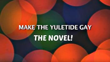 Make The Yuletide Gay - The Novel - MAKE 100 Limited Edition