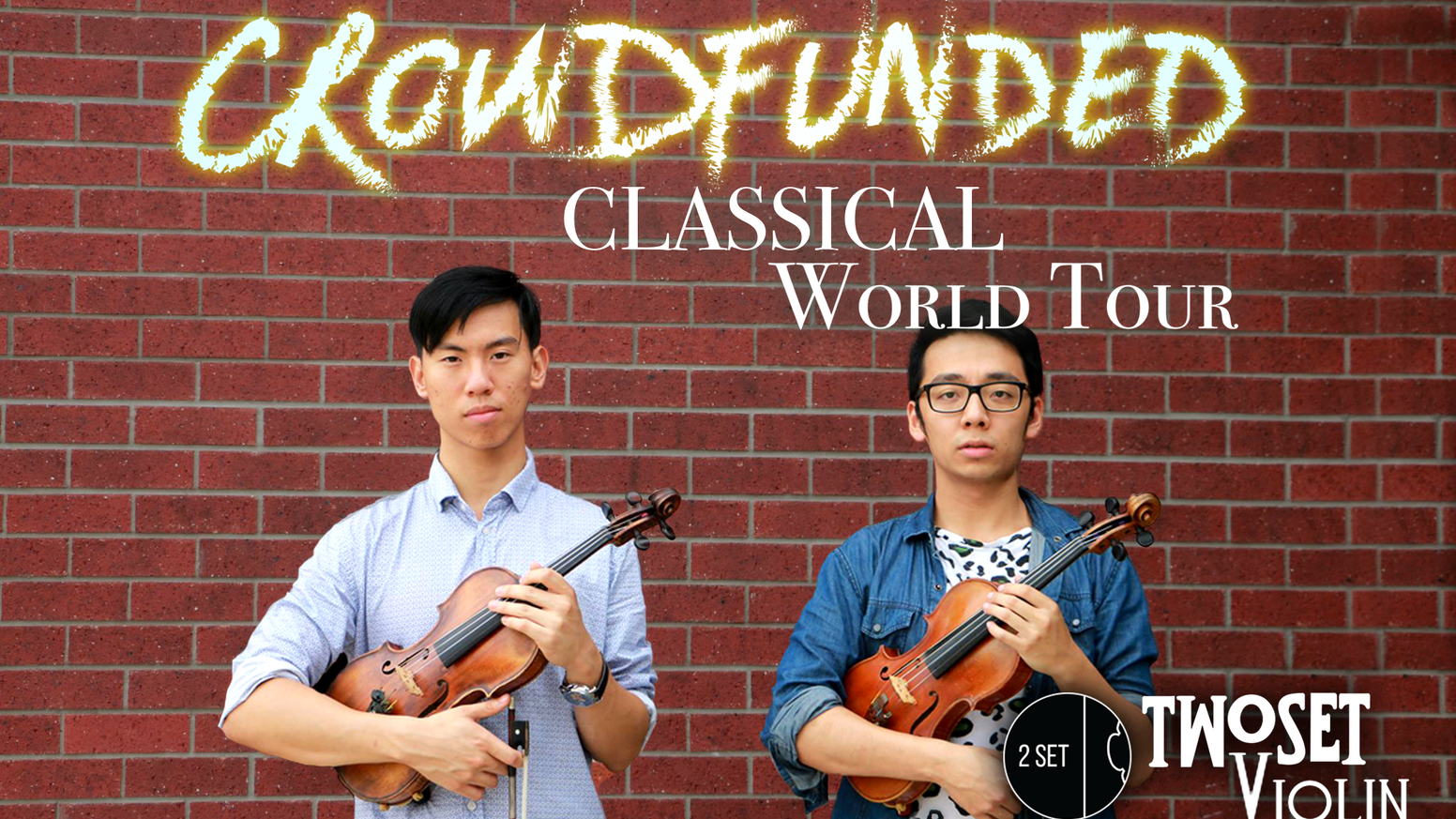 First Crowdfunded Classical World Tour By Twoset Violin Kickstarter