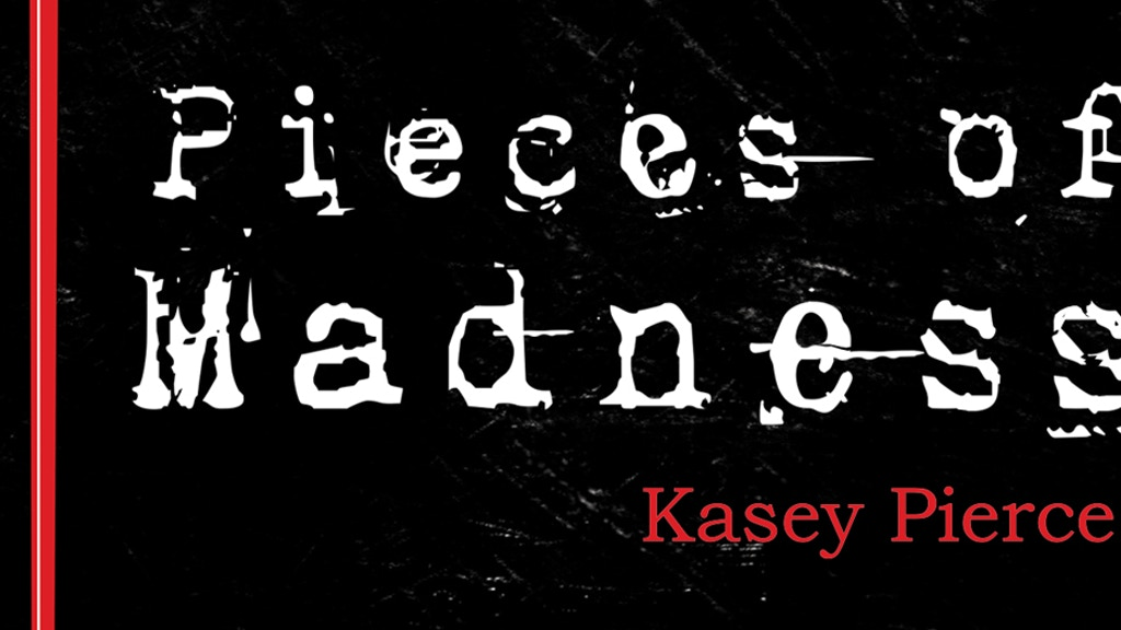 Pieces of Madness: The Expanded Mind of Kasey Pierce project video thumbnail