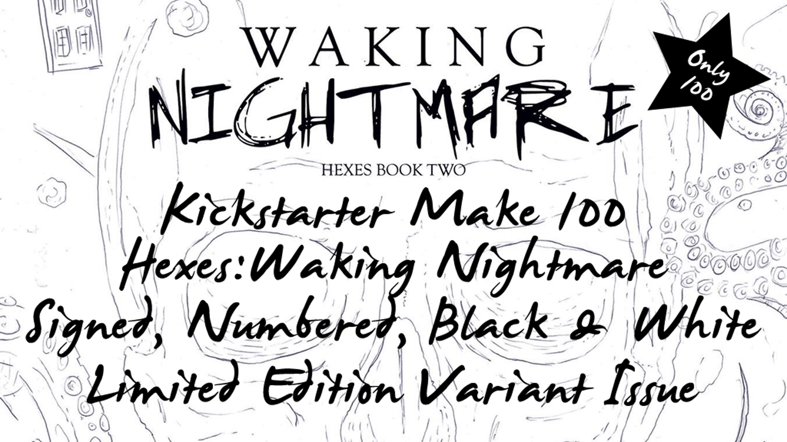 Get our popular Hexes:Waking Nightmare comic as a signed, numbered, black & white variant issue - only 100 copies - not to be repeated!