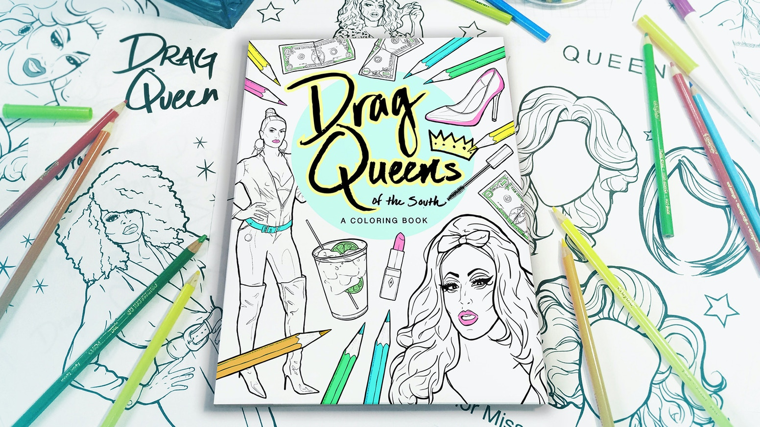 Make 100: Drag Queens of the South: A Coloring Book by Kasten ...