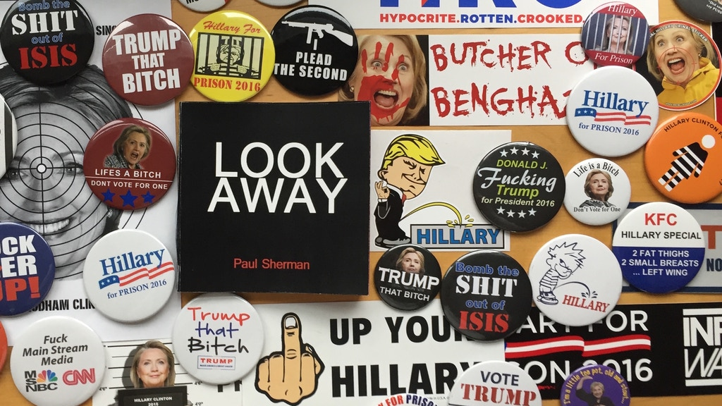 look away documenting the relics from the trump campaign by paul