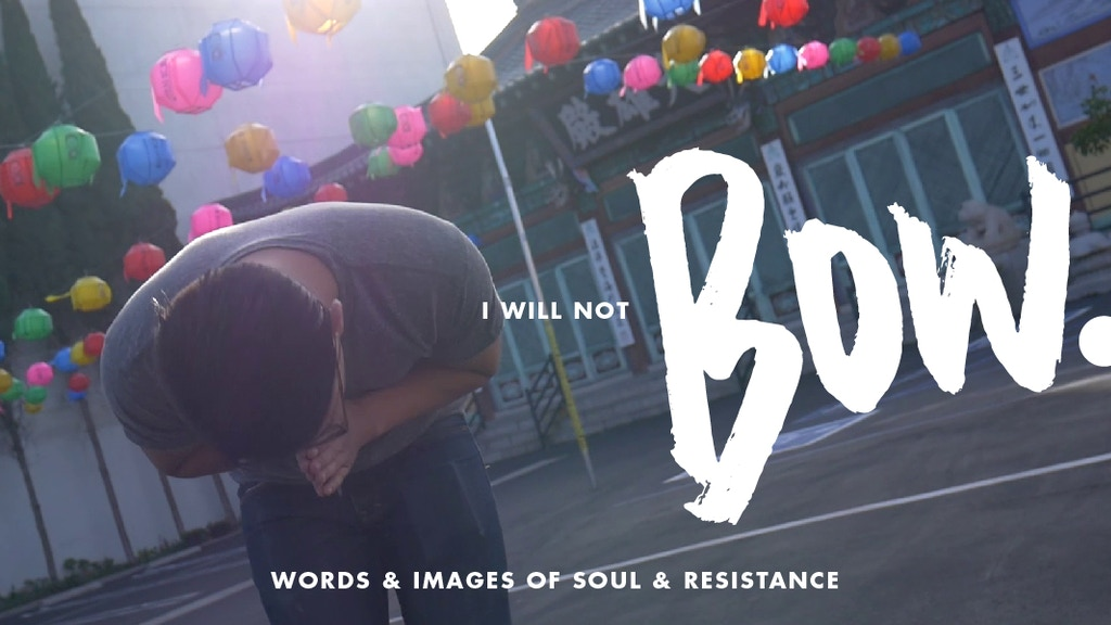 Bow. (I Will Not) - words & images of soul & resistance project video thumbnail