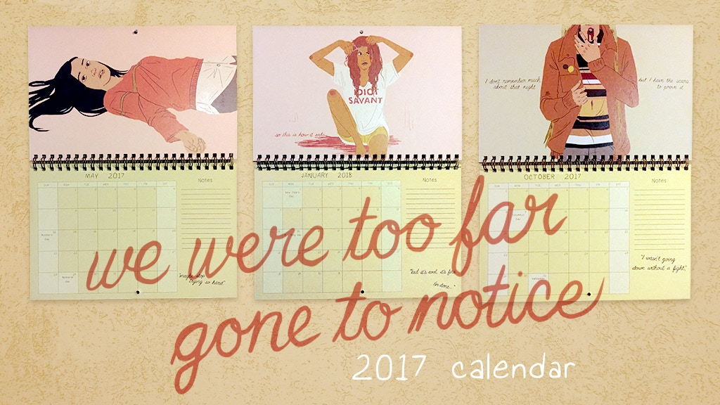 we were too far gone to notice: 2017 calendar project video thumbnail