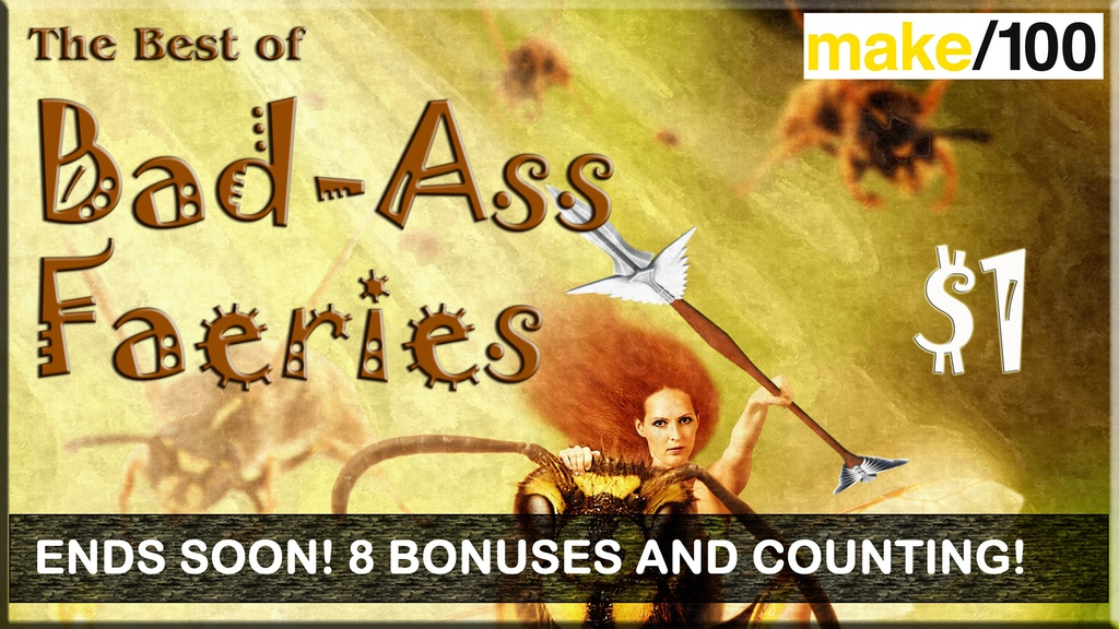 Make 100: The Best of Bad-Ass Faeries project video thumbnail