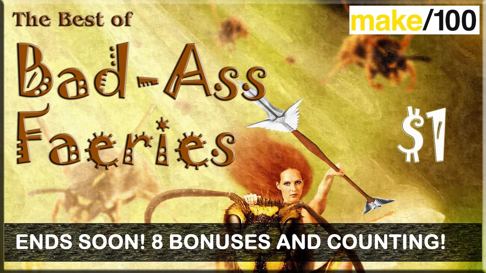 Make 100: The Best of Bad-Ass Faeries by eSpec Books — Kickstarter