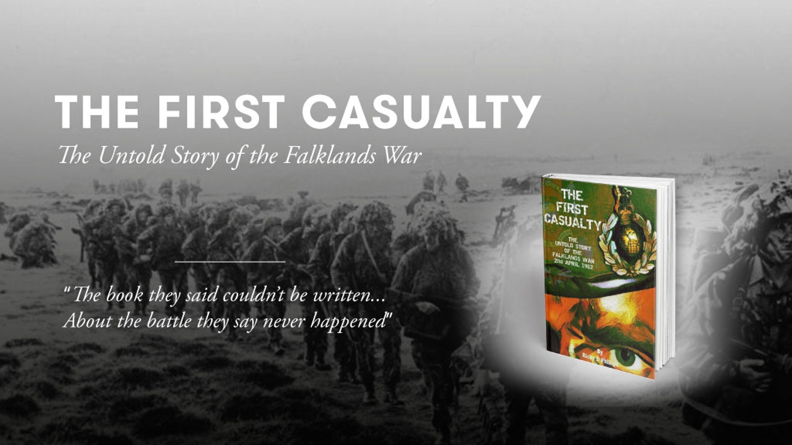 The Untold Story of the Falklands War - A book they said couldn't be written.. about a Battle they say never happened.