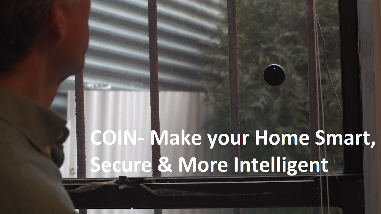 COIN is a smart HOME product for security, safety, asset & condition monitoring. You guessed it right, it is the size of a coin!