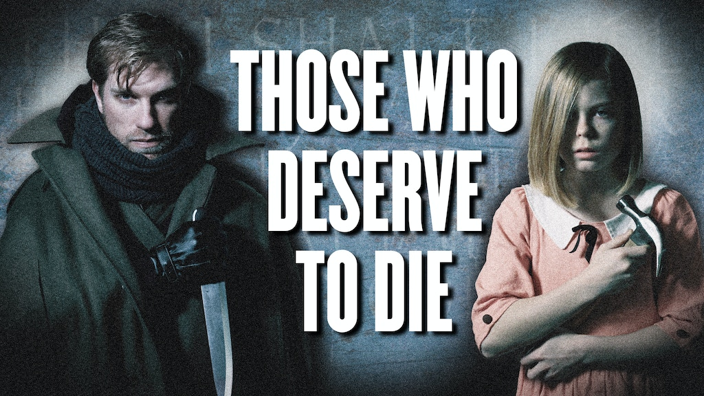 Those Who Deserve To Die project video thumbnail
