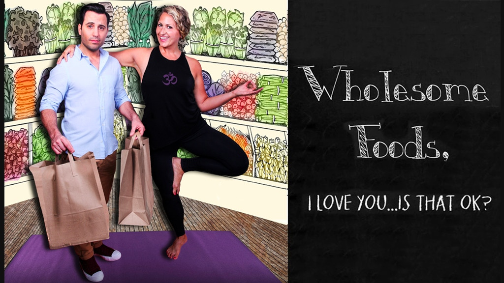 Wholesome Foods, I Love You... Is That OK? project video thumbnail