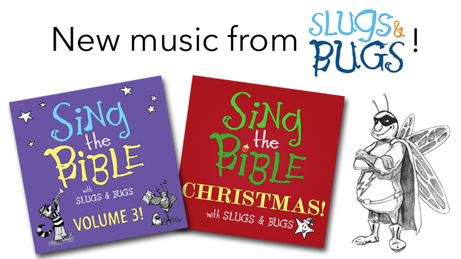 Slugs & Bugs is making TWO NEW Sing the Bible CDs in 2017, with Scripture songs all about Jesus - His words, His life, and His mission.