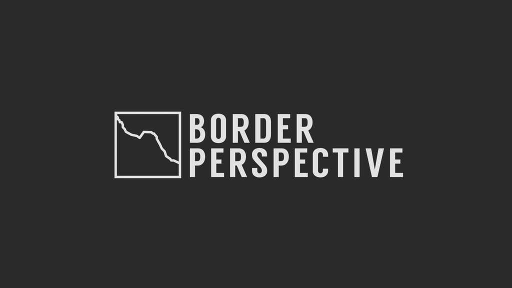 Border Perspective: Stories from the U.S. & Mexico Border project video thumbnail