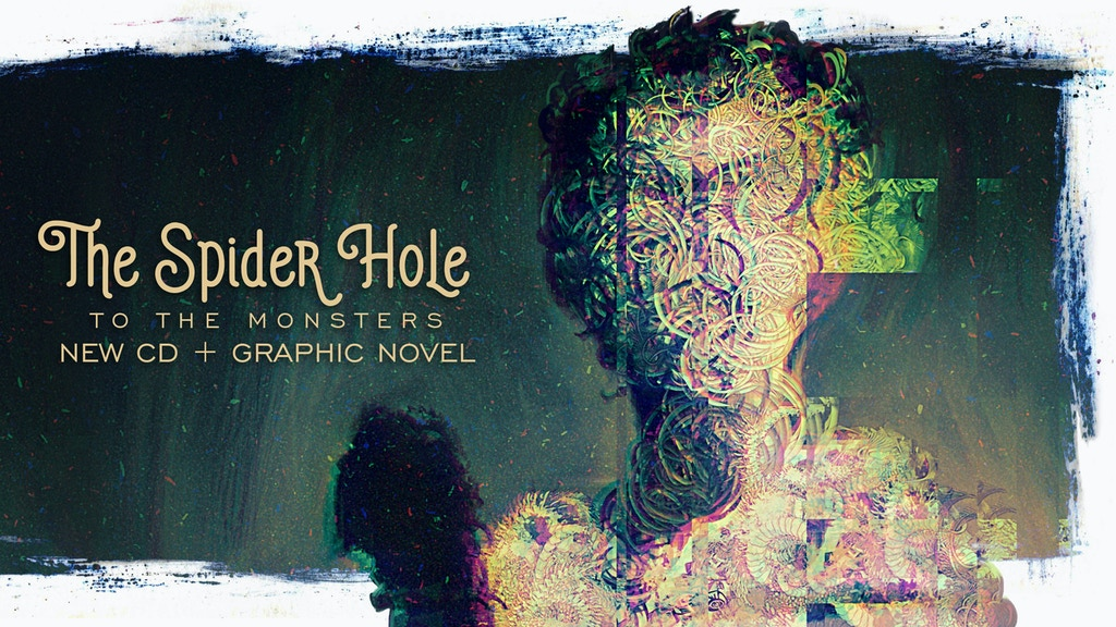The Spider Hole - To The Monsters (New CD & Graphic Novel) project video thumbnail