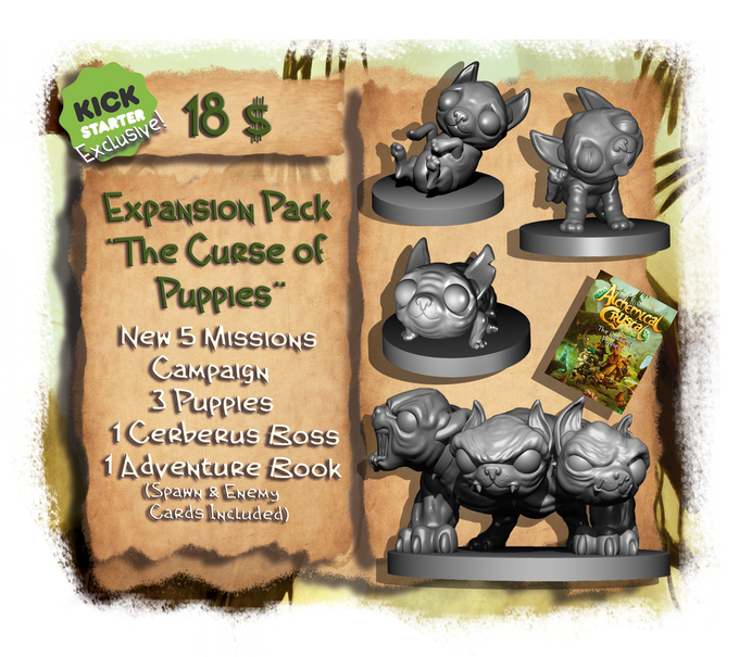 "Add 18 $ to your pledge to get the Expansion Pack. ""The Curse of Puppies"""