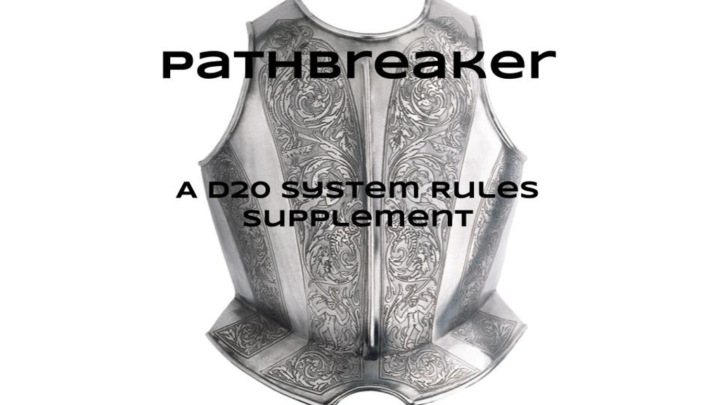 Project image for PathBreaker a D20 System Rules Supplement