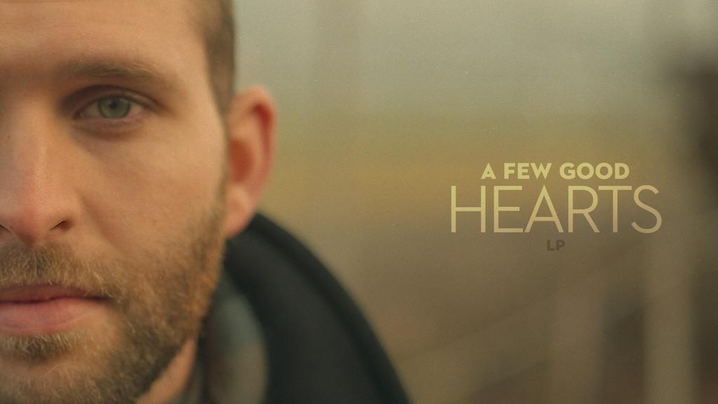 A Few Good Hearts LP project video thumbnail