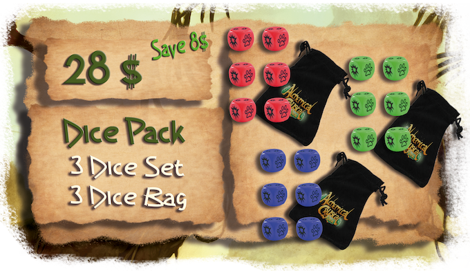 Add 28 $ to your pledge to get the Dice Bundle. SAVE 8$.