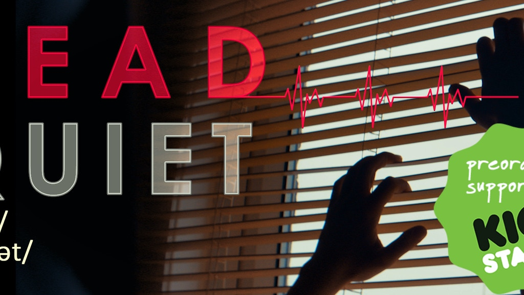 DEAD QUIET - A Short Horror Film project video thumbnail