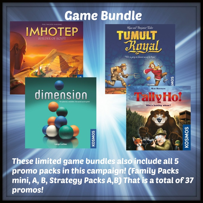 One copy of Imhotep, Tumult Royale, Dimension, & Tally Ho from Kosmos Games!