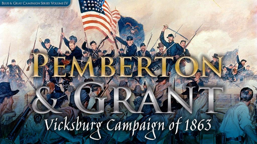 Pemberton and Grant - The 1863 Vicksburg Campaign project video thumbnail