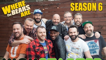 WHERE THE BEARS ARE: SEASON 6 The Gay Comedy Mystery Series